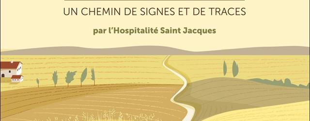 """Un livre de l'hospitalité Saint Jacques """"Un chemin de signes et de traces"""""""