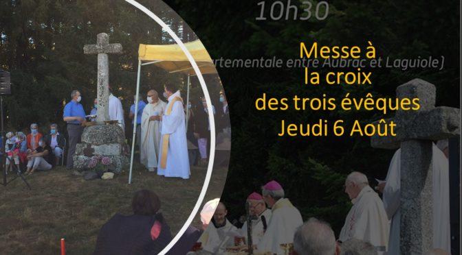 Le 6 août… Messe à la Croix des 3 évêques
