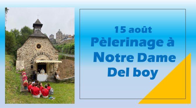 Dimanche 15 août à Notre Dame del Boy